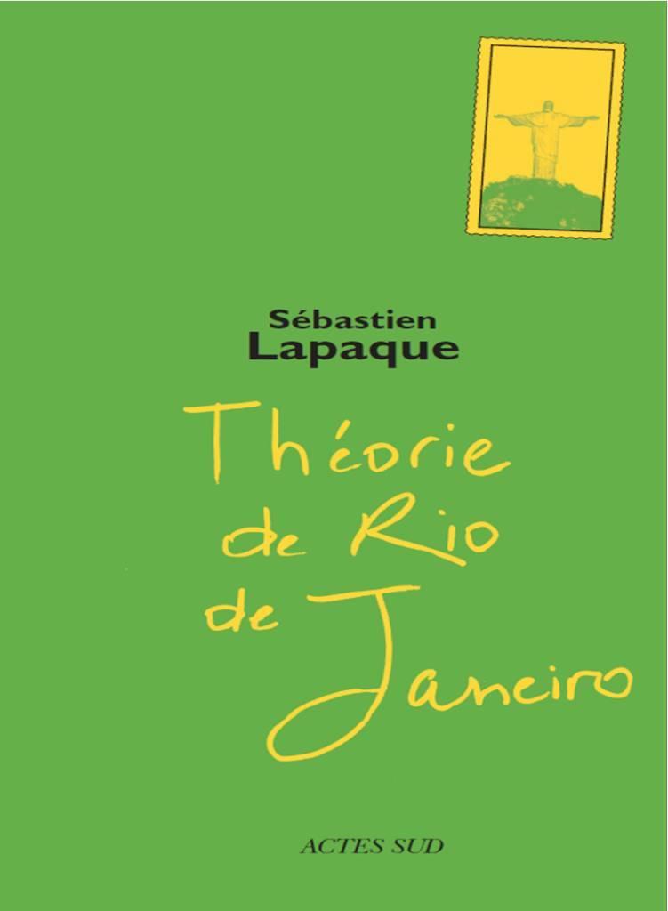 Théorie de Rio de Janeiro - Sébastien Lapaque