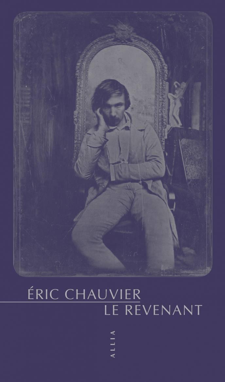 Eric Chauvier Le Revenant