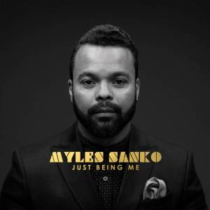 Myles Sanko Just Being Me