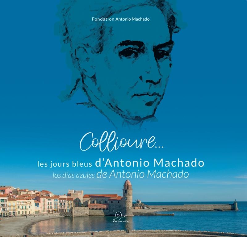 Les Jours Bleus D'Antonio Machado