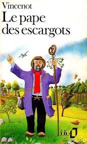 Le Pape Des Escargots, D'Henri Vincenot