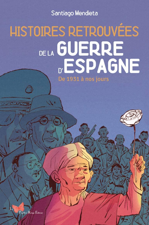 Couverture Histoires Retrouvées De La Guerre D'Espagne