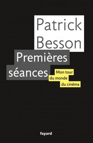 Premières séances, Fayard -  Patrick Besson