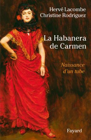 Hervé Lacombe, Christine Rodriguez - La Habanera de Carmen, naissance d'un tube.