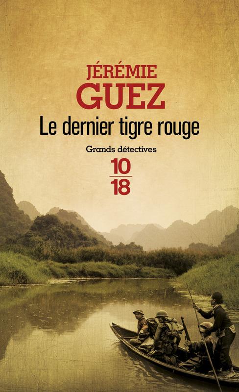 Le Derrnier Tigre rouge - Jérémie Guez