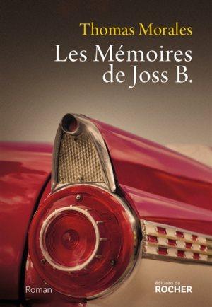 Les Mémoires de Joss B., éditions du Rocher,
