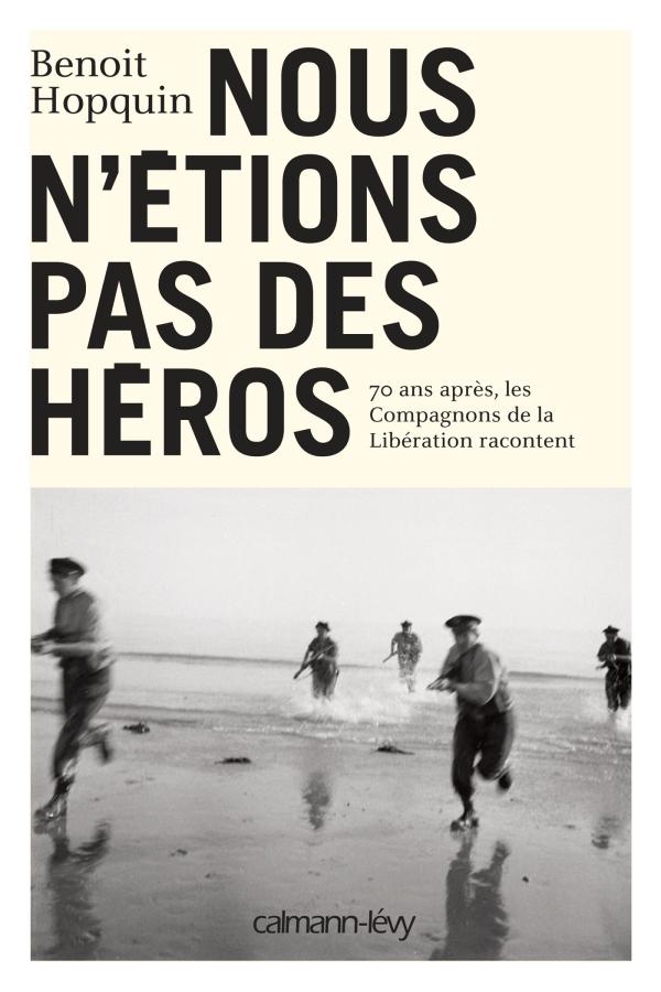 Nous n'étions pas des héros - Benoît Hopquin