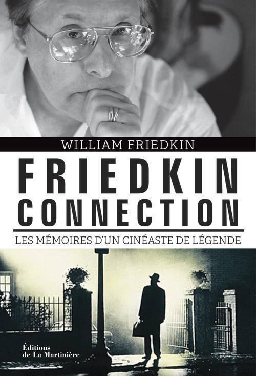 Friedkin Connection, éditions La Martinière