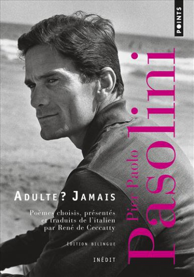 Pier Paolo Pasolini - Adulte ? Jamais (Points)