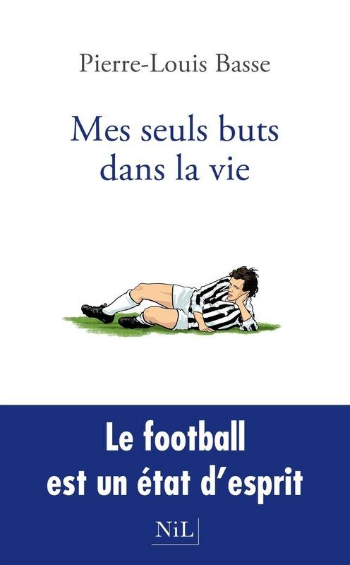 Mes seuls buts dans la vie - Pierre-Louis Basse