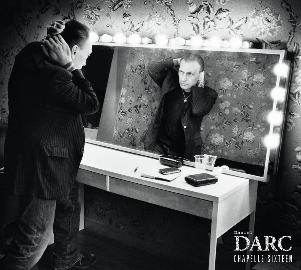 Daniel Darc - Chapelle Sixteen