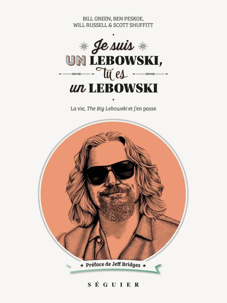 Je suis un Lebowski, tu es un Lebowski, éditions Séguier