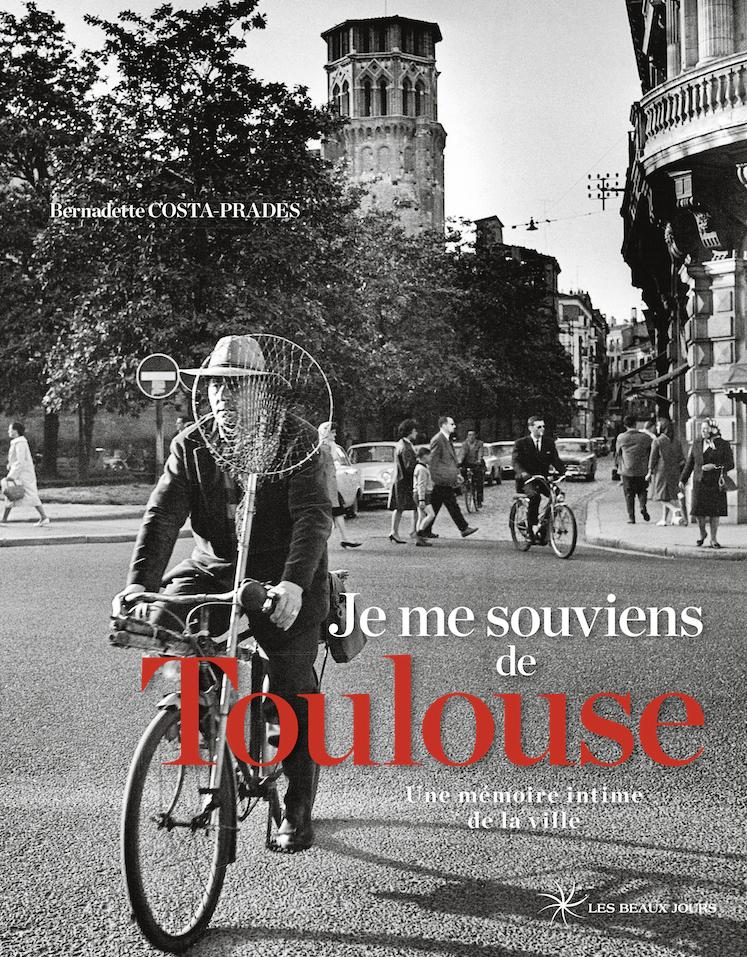 Je me souviens de Toulouse de Bernadette Costa-Prades, Les Beaux jours