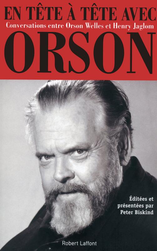En tête à tête avec Orson, Robert Laffont
