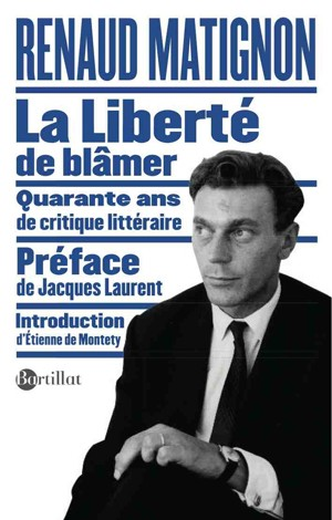 Renaud Matignon - La Liberté de blâmer (Bartillat)