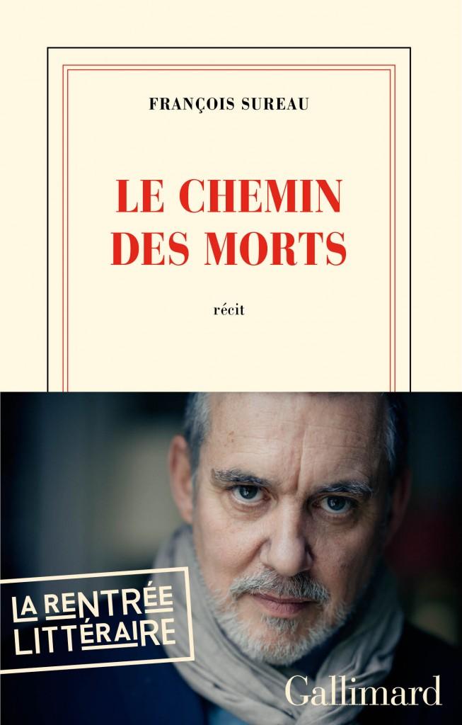 François Sureau - Le chemin des morts (Gallimard)