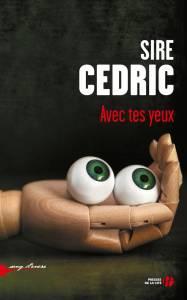 Sire Cedric, Avec tes yeux