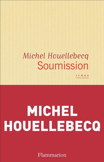 Soumission, Michel Houellebecq - Flammarion