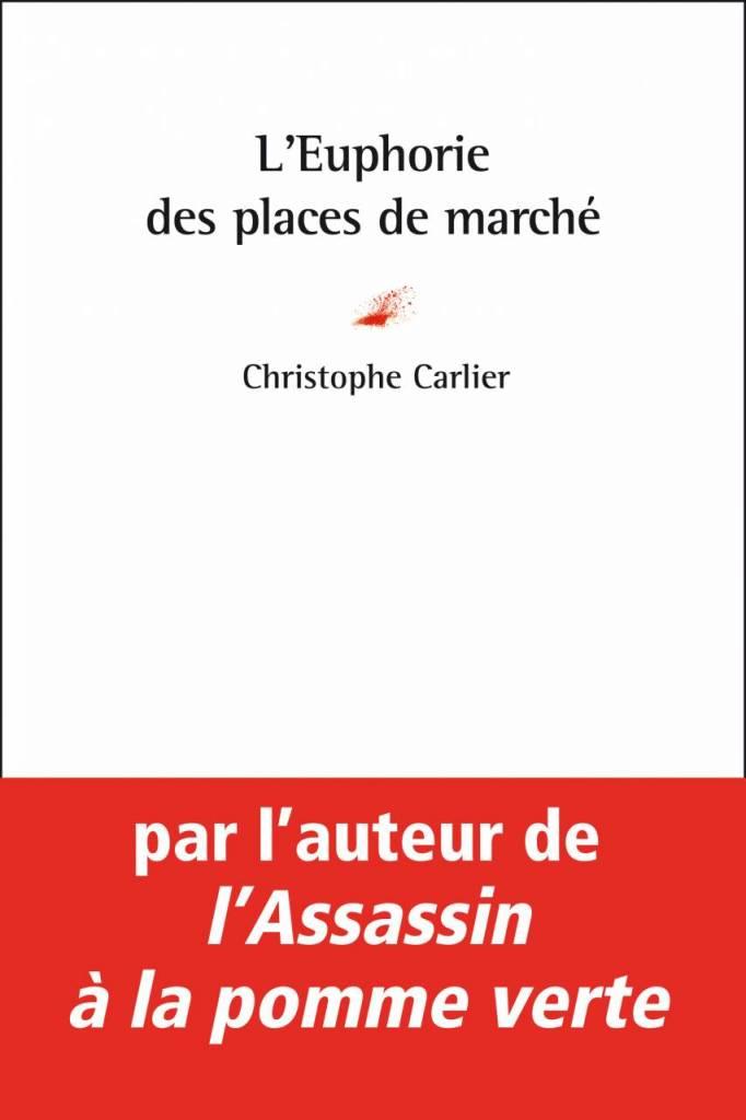 Christophe Carlier - L'Euphorie des places de marché