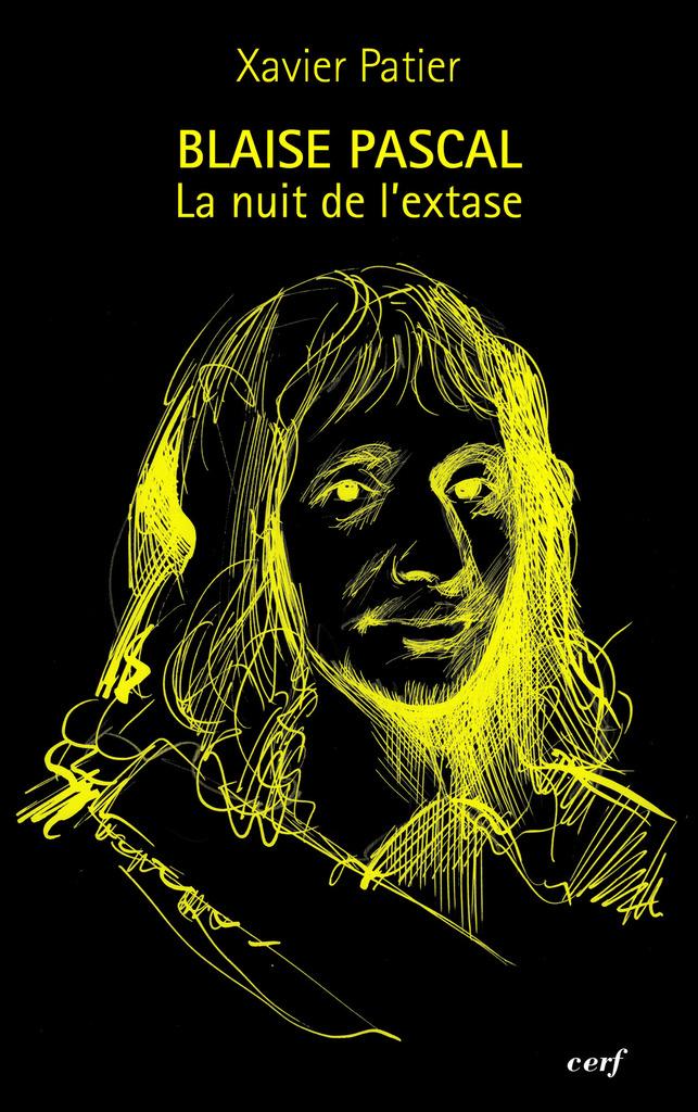 Pascal, la nuit de l'extase - Xavier Patier (éditions du Cerf)