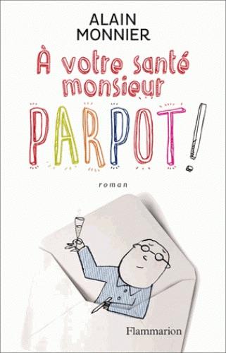 À votre santé, Monsieur Parpot !, Flammarion