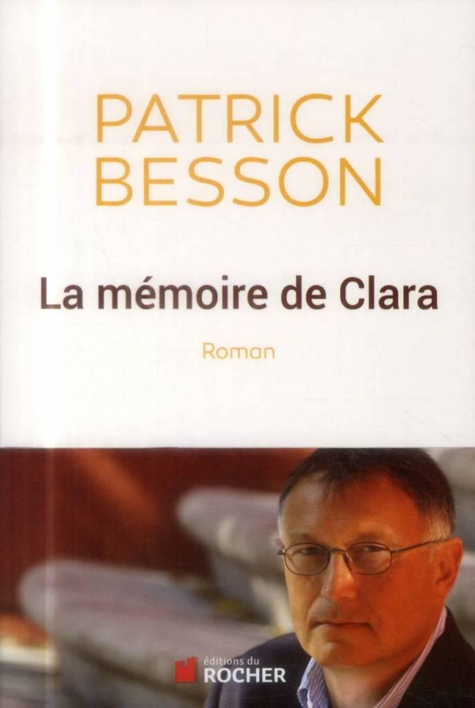 La mémoire de Clara de Patrick Besson, Éditions du Rocher