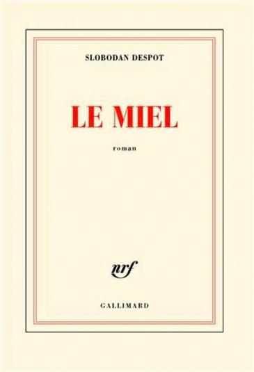 Slobodan Despot - Le miel, Gallimard