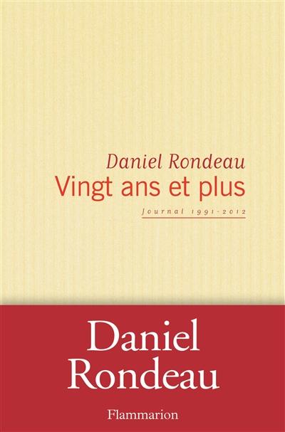 Daniel Rondeau - Vingt ans et plus, Flammarion